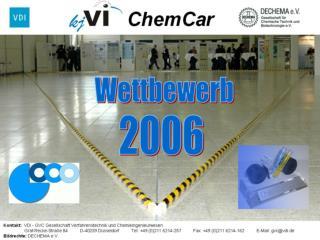 Folgende Teams nahmen am  ChemCar -Wettbewerb 2006 teil: