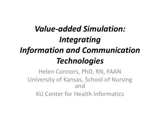 Value-added Simulation: Integrating Information and Communication Technologies