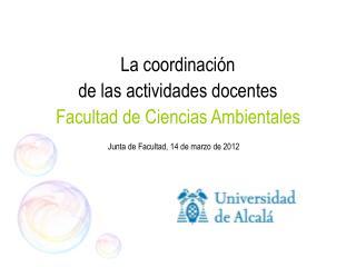 La coordinación  de las actividades docentes Facultad de Ciencias Ambientales