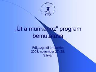 Főigazgatói értekezlet 2008. november 27–28. Sárvár