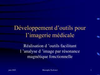 Développement d'outils pour l'imagerie médicale