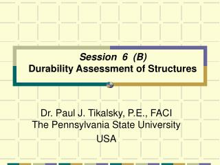 Session  6  (B) Durability Assessment of Structures