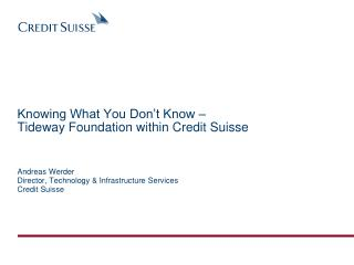 Knowing What You Don't Know – Tideway Foundation within Credit Suisse