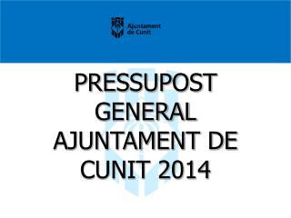 PRESSUPOST GENERAL AJUNTAMENT DE CUNIT 2014