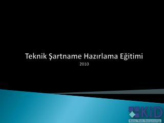 Teknik Şartname Hazırlama Eğitimi 2010