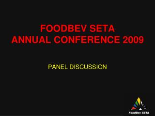 FOODBEV SETA ANNUAL CONFERENCE 2009