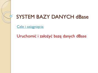 SYSTEM BAZY DANYCH dBase