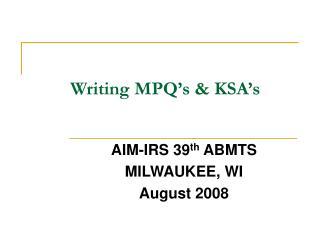Writing MPQ s  KSA s