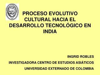 PROCESO EVOLUTIVO CULTURAL HACIA EL DESARROLLO TECNOLÓGICO EN  INDIA