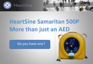 HeartSine  Samaritan 500P More than just an AED