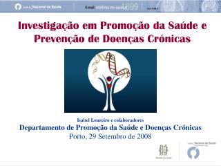 Investigação em Promoção da Saúde e Prevenção de Doenças Crónicas