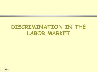 DISCRIMINATION IN THE LABOR MARKET