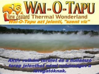 """Wai-O-Tapu azt jelenti, """"szent víz"""""""