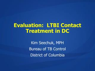 Evaluation:  LTBI Contact Treatment in DC