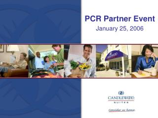 PCR Partner Event January 25, 2006