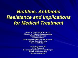 Biofilms , Antibiotic Resistance and Implications for Medical Treatment