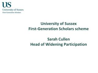 University of Sussex First-Generation Scholars scheme Sarah Cullen Head of Widening Participation
