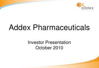 Addex Pharmaceuticals Investor Presentation October 2010