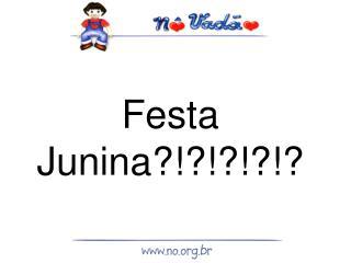 Festa Junina?!?!?!?!?