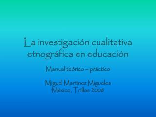 La investigación cualitativa etnográfica en educación