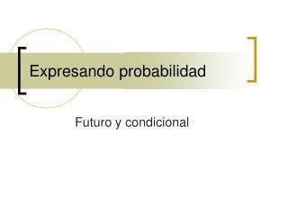 Expresando probabilidad