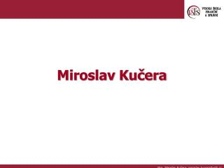 Miroslav Ku?era