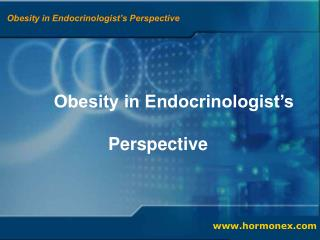 Obesity in Endocrinologist's            Perspective