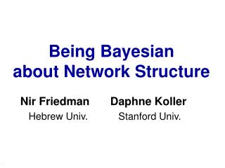 Being Bayesian  about Network Structure