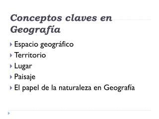 Conceptos claves en Geografía
