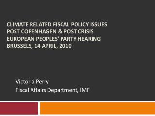 Victoria Perry Fiscal Affairs Department, IMF