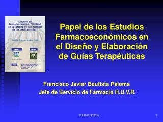 Papel de los Estudios Farmacoecon�micos en el Dise�o y Elaboraci�n de Gu�as Terap�uticas