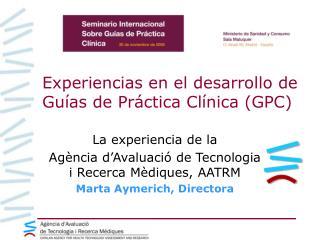 Experiencias en el desarrollo de Guías de Práctica Clínica (GPC)