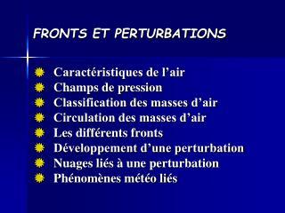 FRONTS ET PERTURBATIONS