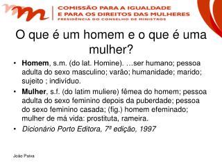 O que é um homem e o que é uma mulher?