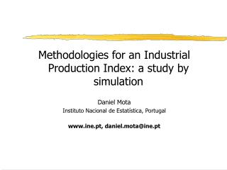 Methodologies for an Industrial Production Index: a study by simulation Daniel Mota