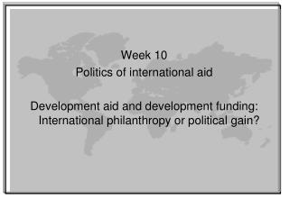 Week 10 Politics of international aid