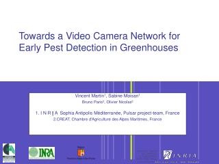 Towards a Video Camera Network for Early Pest Detection in Greenhouses