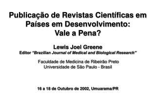 Publicação de Revistas Científicas em Países em Desenvolvimento:  Vale a Pena?