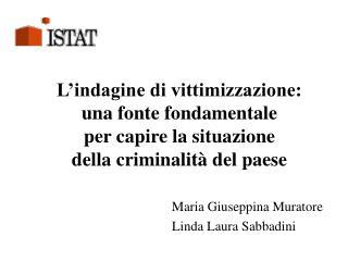 L indagine di vittimizzazione:  una fonte fondamentale  per capire la situazione  della criminalit  del paese