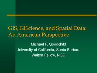 GIS, GIScience, and Spatial Data: An American Perspective