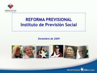 REFORMA PREVISIONAL Instituto de Previsión Social