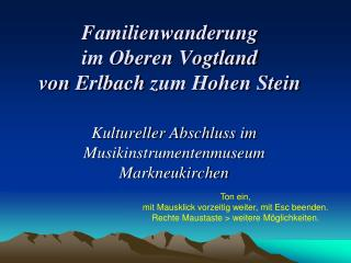 Familienwanderung  im Oberen Vogtland  von  Erlbach  zum Hohen Stein