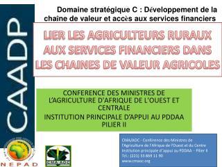 LIER LES AGRICULTEURS RURAUX AUX SERVICES FINANCIERS DANS LES CHAINES DE VALEUR AGRICOLES