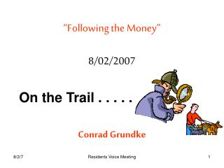 """Following the Money"" 8/02/2007"