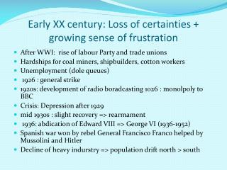 Early  XX  century : Loss  of certainties  +  growing sense of frustration