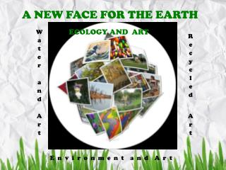 A NEW FACE FOR THE EARTH