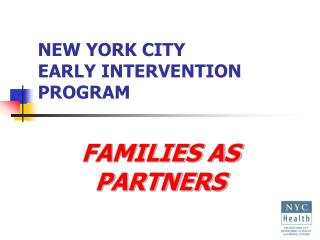NEW YORK CITY  EARLY INTERVENTION PROGRAM