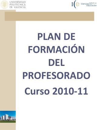 PLAN DE FORMACIÓN DEL PROFESORADO Curso 2010-11