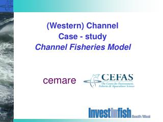 (Western) Channel Case - study Channel Fisheries Model