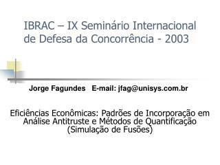 IBRAC – IX Seminário Internacional de Defesa da Concorrência - 2003